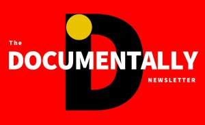 The Documentally Newsletter Has Evolved